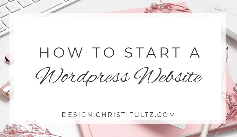 How To Start a WordPress Site