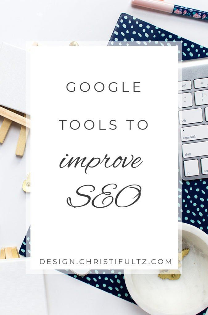 google tools to improve SEO. Google Analytics and Google Search Console.
