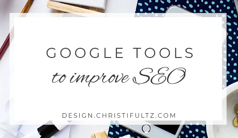 Google Tools to Improve SEO