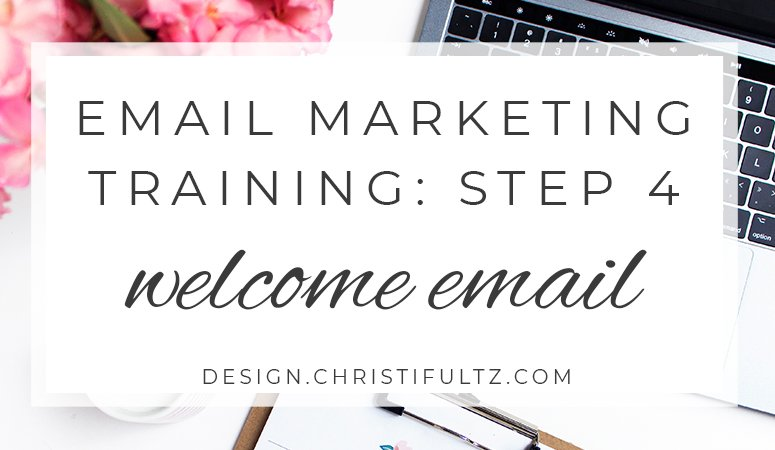 Effective Email Marketing Training Series: Step 4 Welcome Email