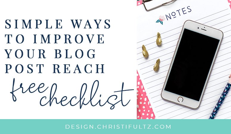Simple Ways to Improve Your Blog Post Reach {free checklist}